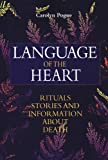 img - for Language of the Heart: Rituals, Stories, and Information about Death book / textbook / text book
