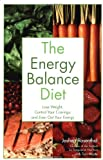 The Energy Balance Diet: Lose Weight, Control Your Cravings and Even Out Your Energy