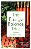 img - for The Energy Balance Diet: Lose Weight, Control Your Cravings and Even Out Your Energy book / textbook / text book