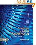 Introduction to Data Compression, Fourth Edition (The Morgan Kaufmann Series in Multimedia Information and Systems)
