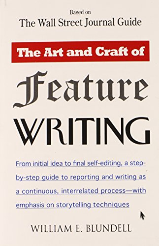 The Art and Craft of Feature Writing: Based on The Wall...