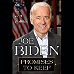 Promises to Keep: On Life and Politics | Joe Biden