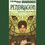 Black Water: Pendragon, Book 5 (       UNABRIDGED) by D. J. MacHale Narrated by William Dufris