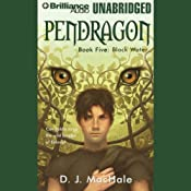 Black Water: Pendragon, Book 5 | D. J. MacHale