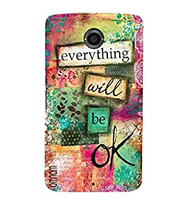 Omnam Beautiful Everything Will Be Ok Written Printed Back Cover Case For Google Nexus 6