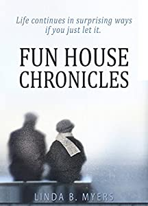 Fun House Chronicles by Mycomm One LLC