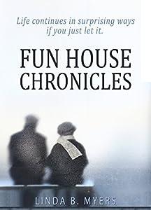 Fun House Chronicles by Mycomm One LLC