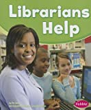 Librarians Help (Pebble Books)