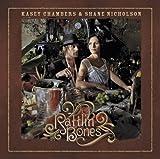 Kasey Chambers - Rattlin' Bones