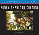 Early American Culture (Discovering the Arts)