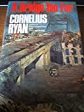Cornelius Ryan A Bridge Too Far