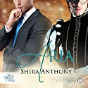 Aria: Blue Notes, Book 3 (       UNABRIDGED) by Shira Anthony Narrated by Peter B. Brooke
