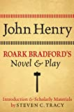 John Henry: Roark Bradfords Novel and Play