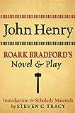 John Henry: Roark Bradford's Novel and Play (0199766509) by Bradford, Roark