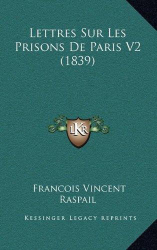 Lettres Sur Les Prisons de Paris V2 (1839)