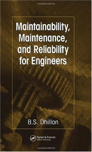 Maintainability, Maintenance, and Reliability for Engineers