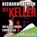 Der Keller (Beast House Chronicles 1) Hörbuch von Richard Laymon Gesprochen von: Uve Teschner