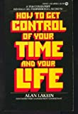 How to get control of your time and your life (A Signet book) Alan Lakein