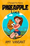 Pineapple Lies: Pineapple Port Romantic Comedy Mystery: Book One (Pineapple Port Mysteries) (Volume 1)