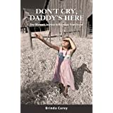 Don't Cry, Daddy's Here ~ Brinda Carey