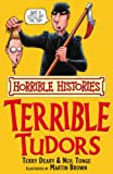 The Terrible Tudors (Horrible Histories) (Horrible Histories)