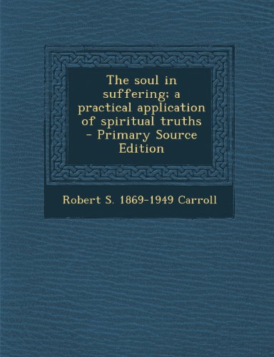 Soul in Suffering; A Practical Application of Spiritual Truths