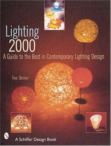 Lighting 2000: A Guide to the Best in Contemporary Lighting Design (Schiffer Design Book)