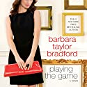 Playing the Game (       UNABRIDGED) by Barbara Taylor Bradford Narrated by Catherine Harvey