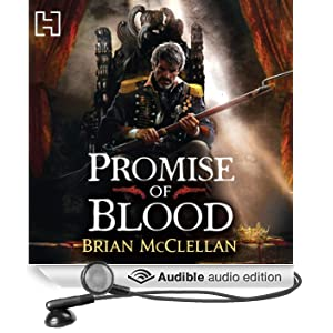 Promise of Blood: The Powder Mage Trilogy, Book 1 (Unabridged)