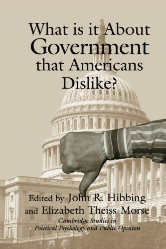 What Is it about Government that Americans Dislike?...