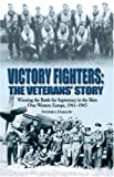 Steve Darlow Victory Fighters: The Veterans' Story - Winning the Battle for Supremacy in the Skies Over Western Europe, 1941-1945