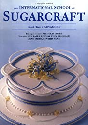 The International School of Sugarcraft Book Two (Bk.2)