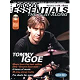 Groove Essentials: The Play-Along: The Groove Encyclopedia for the 21st-Century Drummer [With CD]by Tommy Igoe