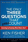 img - for By Kenneth L. Fisher The Only Three Questions That Still Count: Investing By Knowing What Others Don't (2nd Edition) book / textbook / text book