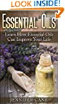 Essential Oils: Learn How Essential O...