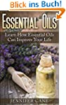 Essential Oils: Learn How Essential O...