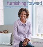 img - for By Sheila Bridges Furnishing Forward: A Practical Guide to Furnishing for a Lifetime [Paperback] book / textbook / text book