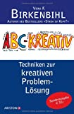 ABC-Kreativ: Techniken zur kreativen Problemlösung