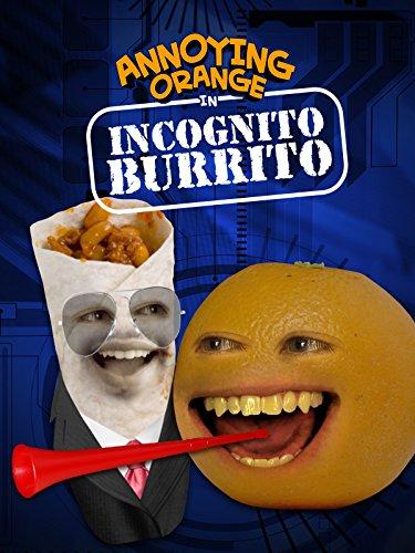 Annoying Orange - Incognito Burrito