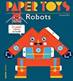 img - for Paper Toys Robots: 12 Paper Robots to Build book / textbook / text book
