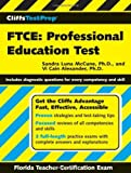 img - for By Sandra Luna McCune PhD CliffsTestPrep FTCE: Professional Education Test (1st Edition) book / textbook / text book