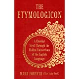 The Etymologicon: A Circular Stroll through the Hidden Connections of the English Languageby Mark Forsyth