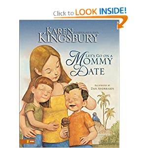 Let's Go on a Mommy Date Karen Kingsbury and Dan Andreasen