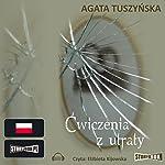 Cwiczenia z utraty | Agata Tuszynska
