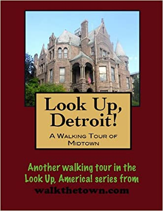 A Walking Tour of Detroit - Midtown (Look Up, America!)