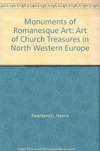 Monuments of Romanesque Art: Art of Church Treasures in North Western Europe