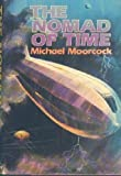 The Nomad of Time: The War Lord of the Air. The Land Leviathan. The Steel Tsar (The Oswald Bastable Series) (Panther Books)