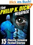 The Philip K. Dick Megapack: 15 Class...