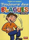 echange, troc Véronique Saintonge - Toujours des blagues ! : Junior
