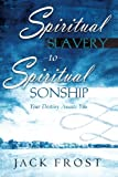 img - for Spiritual Slavery to Spiritual Sonship: Your Destiny Awaits You book / textbook / text book